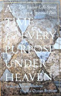 A Time for Every Purpose Under Heaven. the Jewish Life-Spiral as a Spiritual Path