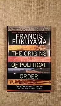 The Origins of Political Order by Francis Fukuyama - First - 2011 - from BookandPen and Biblio.co.uk