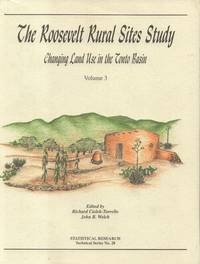 Roosevelt Rural Sites Study - Changing Land Use in the Tonto Basin -  Volume 3