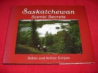 Saskatchewan Scenic Secrets by  Arlene  Robin; Karpan - Hardcover - 2001 - from Laird Books (SKU: SHELFAK01)