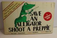 image of Save an Alligator, Shoot a Preppie A Terrorist Guide