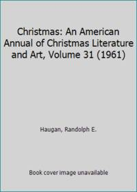 image of Christmas: An American Annual of Christmas Literature and Art, Volume 31 (1961)