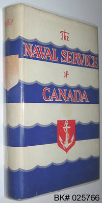 image of The Naval Service of Canada: Its Official History Volume I Origins and Early Years