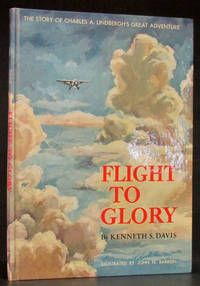 Flight to Glory: The Story of Charles A. Lindbergh's Great Adventure