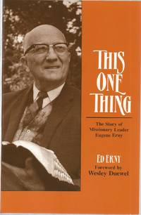 This One Thing: The Story of Missionary Leader Eugene Erny