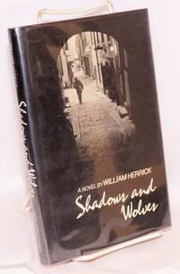 Shadows and wolves; a novel