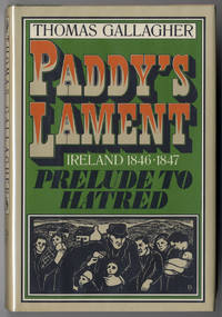 PADDY'S LAMENT  IRELAND 1846-1847  PRELUDE TO HATRED