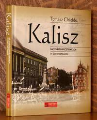 image of KALISZ - NA STAYCH POCZTOWKACH/ IN OLD POSTCARDS