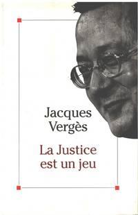 La justice est un jeu by Verges Jacques  - 1992  - from philippe arnaiz (SKU: 100076433)