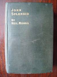 image of John Splendid, the Tale of a Poor Gentleman and the Little Wars of Lorn