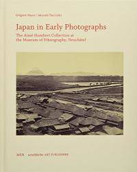 Japan in Early Photographs: The Aimé Humbert Collection at the Museum of Ethnography,...
