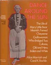 Dance Around the Sun: The Life of Mary Bear Inkanish: Cheyenne