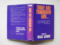 Today and tomorrow and.... by  Isaac Asimov - First British Edition - 1974 - from Aucott & Thomas and Biblio.com