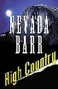 HIGH COUNTRY by  Nevada Barr - First Edition. 1st Printing - 2004 - from Old Bag Lady Books  (SKU: 6569)