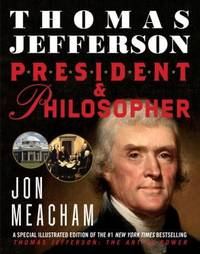 Thomas Jefferson - President and Philosopher