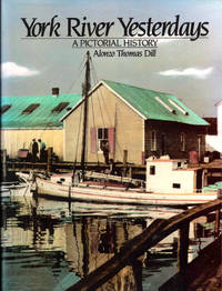 York River Yesterdays: A Pictorial History