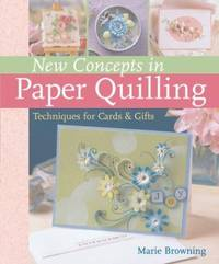 image of New Concepts in Paper Quilling : Techniques for Cards and Gifts