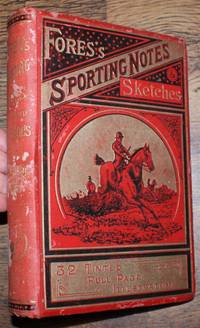 Fores's Sporting Notes & Sketches. A Quarterly Magazine Descriptive of British, Indian, Colonial and Foreign Sport. Volume XII (12) 1895 by Finch Mason; Rockwood; Stormcock; Tom Markland; Nathaniel Gubbins; Cuthbert Bradley; Wilf Pocklington; etc - First Edition - 1895 - from Bailgate Books Ltd and Biblio.com