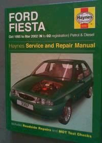 Ford Fiesta Service and Repair Manual: Petrol and Diesel 1995-2002 (Haynes Service and Repair Manual