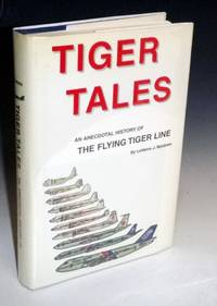 Tiger Tales; an Anecdotal History of the Flying Tiger Line