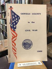OSWEGO COUNTY, NEW YORK IN THE CIVIL WAR - 1962 YEARBOOK
