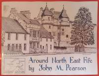 Around North East Fife (Around Fife) by  John M Pearson - Paperback - 1997 - from Hanselled Books (SKU: 066231)