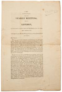 The Epistle from the Yearly Meeting, held in London,by Adjournment from the 22d of the Fifth Month to the 31st of the Same Inclusive 1822 to the Quarterly and Monthly Meetings of Friends in  Great Britain, Ireland and Elsewhere