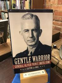 The Gentle Warrior: General Oliver Prince Smith, USMC