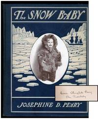 The Snow Baby. A True Story with True Pictures