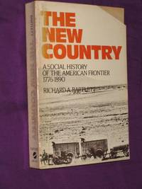 The New Country : A Social History of the American Frontier 1776-1890