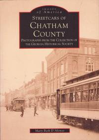 Images of America: Streetcars of Chatham County Photographs from the Collection of the Georgia...