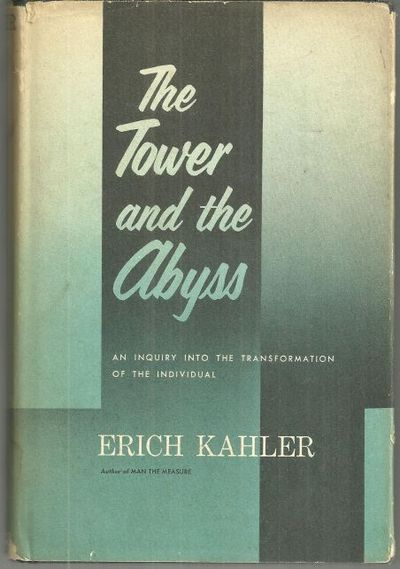 TOWER AND THE ABYSS An Inquiry Into the Transformation of the Individual, Kahler, Erich