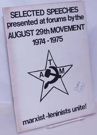 image of Selected speeches presented at forums by the August 29th Movement, 1974 - 1975. Marxist-Leninists unite!