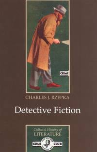 Detective Fiction: 6 Polity Cultural History of Literature Series