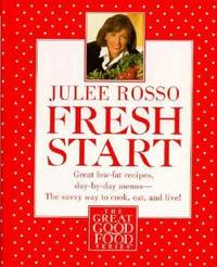 image of Fresh Start : Great Low-Fat Recipes, Day-by-Day Menus--The Savvy Way to Cook, Eat, and Live
