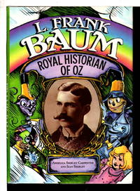 L FRANK BAUM: Royal Historian of OZ.