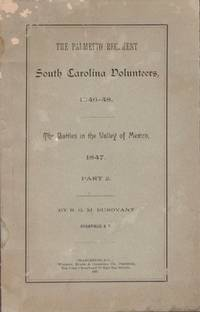 The Palmetto Regiment South Carolina Volunteers, 1846-48. The Battles in the Valley of Mexico,...