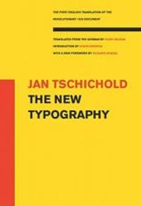 The New Typography (Weimar and Now: German Cultural Criticism) by Jan Tschichold - Paperback - 2006-03-09 - from Books Express (SKU: 0520250125n)