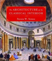 The Architecture of the Classical Interior (Classical America Series in Art and Architecture): 0