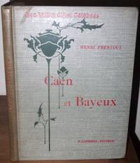 """Caen et Bayeux - (Collection """"Les Villes d'art célèbres"""")"""