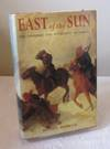 image of East of the Sun: Conquest and Settlement of Siberia