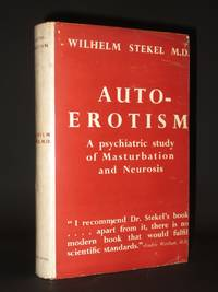 Auto-Erotism: A Psychiatric Study of Masturbation and Neurosis