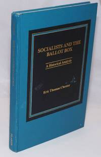 image of Socialists and the ballot box; a historical analysis