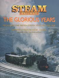 Steam Railway - The Glorious Years.
