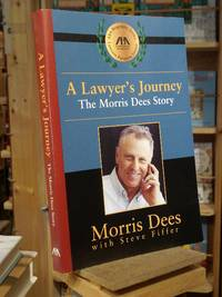 A Lawyer's Journey: The Morris Dees Story (ABA Biography Series)