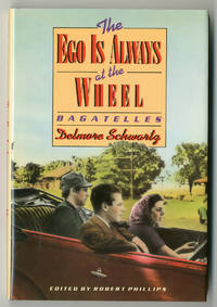 THE EGO IS ALWAYS AT THE WHEEL. BAGATELLES ... EDITED BY ROBERT PHILLIPS
