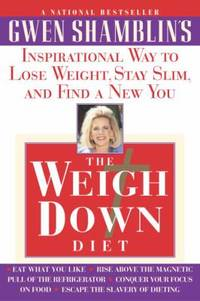 image of The Weigh down Diet : Inspirational Way to Lose Weight, Stay Slim, and Find a New You