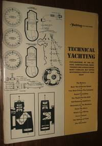 image of Technical Yachting: Explanations of the Design, Construction, Maintenance,  and Operation of Familiar, but Often Mysterious Parts of Your Boat