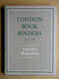 London Bookbinders 1780-1840.