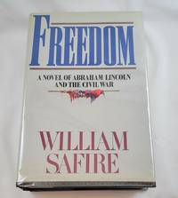 Freedom - A Novel of Abraham Lincoln and the Civil War